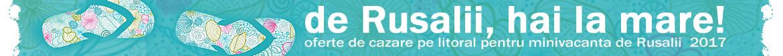 Oferta Rusalii Litoral 2017
